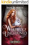 Werewolf Unchained: A Heartblaze Novel (Ash's Saga Book 1)