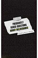 Frequently Asked Questions About Deliverance (Spiritual Warfare Book 2) Kindle Edition