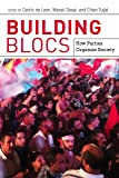 Building Blocs: How Parties Organize Society (English Edition)