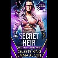 His Secret Heir: Dread Lord's Fated Mate: A SciFi Alien Romance (Khuldun Warriors Book 1)