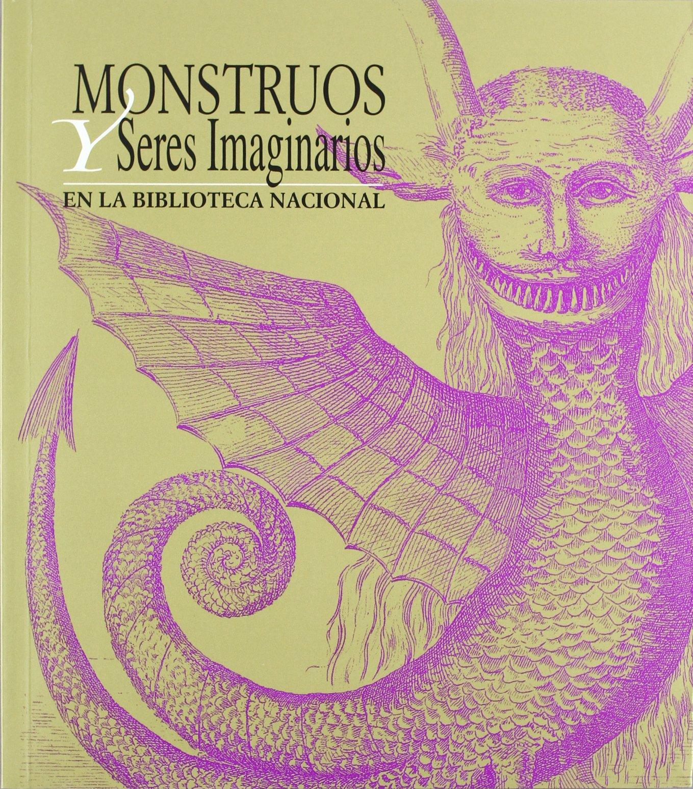 Monstruos y seres imaginarios en la Biblioteca Nacional: Amazon.es: Cultura: Libros