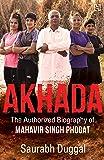 Akhada: The Authorized Biography of Mahavir Singh Phogat