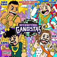 International Gangstas [Explicit]