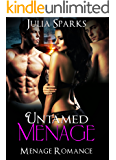 MMF: Untamed Menage (MMF Threesome Menage Taboo Bisexual Romance) (New Adult Contemporary MMF Menage Romance Short Stories)