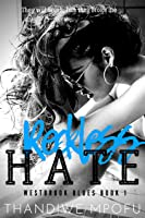 Reckless Hate: A Bully High School Romance