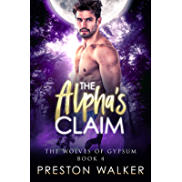The Alpha's Claim (Wolves Of Gypsum Book 4) (English Edition)