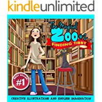 Children Book : The Magical Zoo #2 - Finding Tibby (Illustrated childrens books & Great bedtime stories)