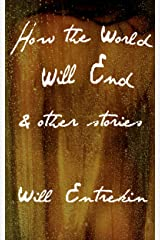 How the World Will End & other stories Kindle Edition