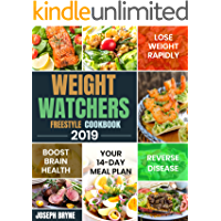 Weight Watchers Freestyle Cookbook 2019: Your 14-Day Meal Plan to Lose Weight Rapidly, Boost Brain Health and Reverse Disease