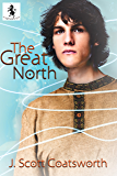 The Great North (A Legendary Love Book 1)