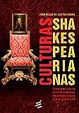 Culturas Shakespearianas. Teoria Mimética e Desafios da Mímesis em Circunstâncias não Hegemônicas