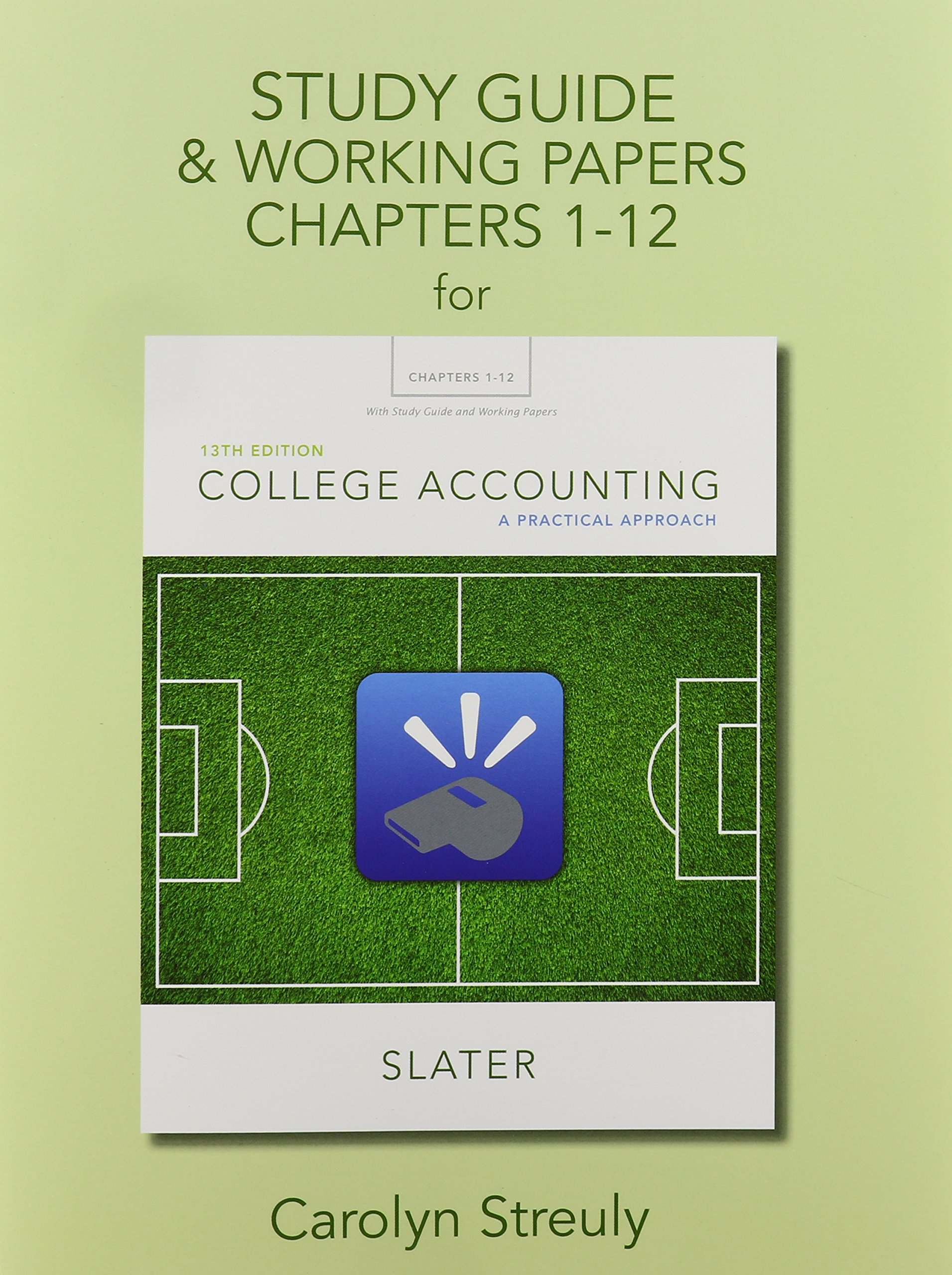 Study Guide & Working Papers for College Accounting: A Practical Approach,  Chapters 1-12: Jeffrey Slater: 9780133791501: Books - Amazon.ca