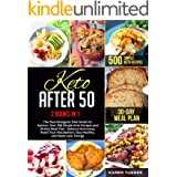 KETO AFTER 50: 2 BOOKS IN 1: The New Ketogenic Diet Guide for Seniors. Over 500 Simple Keto Recipes and 30-Day Meal Plan - Ba