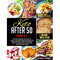 KETO AFTER 50: 2 BOOKS IN 1: The New Ketogenic Diet Guide for Seniors. Over 500 Simple Keto Recipes and 30-Day Meal Plan - Balance Hormones, Reset Your ... and Boost your Energy (English Edition)