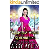 A Christmas Worth Remembering: A Clean & Sweet Regency Historical Romance Novel
