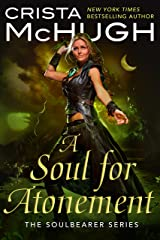 A Soul For Atonement (The Soulbearer Trilogy Book 4) Kindle Edition