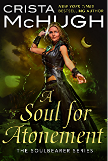 Amazon a soul for vengeance the soulbearer trilogy book 3 a soul for atonement the soulbearer trilogy book 4 fandeluxe Image collections