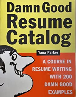 damn good resume catalog damn good resume catalog a course in resume writing with 200