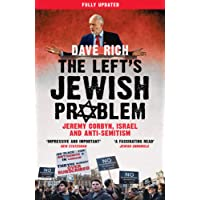 The Left's Jewish Problem - Jeremy Corbyn, Israel and Anti-Semitism, Updated Edition