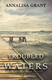 Troubled Waters (The Lake Series, Book 2)