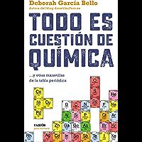 Todo es cuestión de química: ... y otras maravillas de la tabla periódica (Spanish Edition)