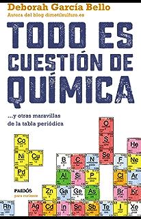 Todo es cuestión de química: ... y otras maravillas de la tabla…