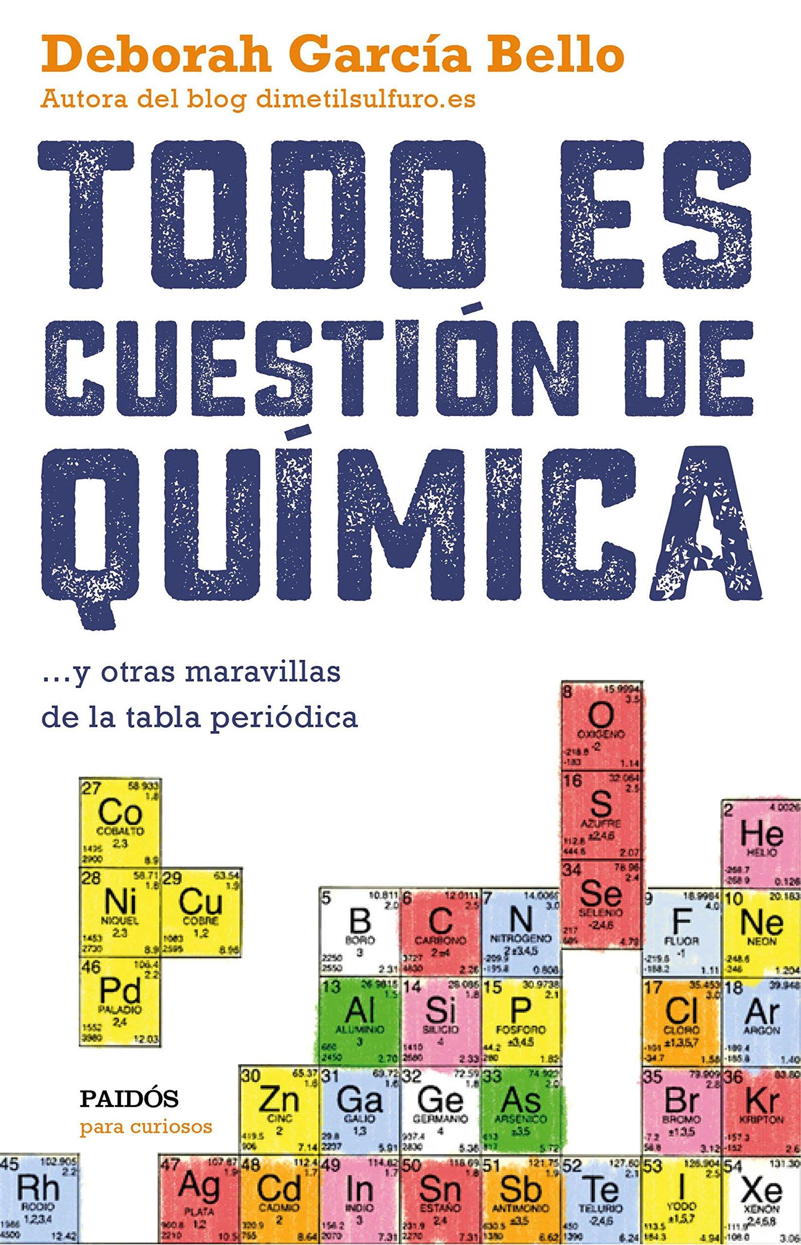 Todo es cuestin de qumica y otras maravillas de la tabla todo es cuestin de qumica y otras maravillas de la tabla peridica para curiosos amazon deborah garca bello libros urtaz Image collections