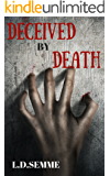 DECEIVED BY DEATH(an extreme horror, dark psychological thriller): part 1