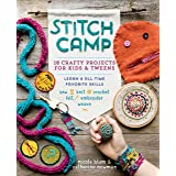 Stitch Camp: 18 Crafty Projects for Kids & Tweens – Learn 6 All-Time Favorite Skills: Sew, Knit, Crochet, Felt, Embroider & W