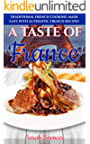 A Taste of France: Traditional French Cooking Made Easy with Authentic French Recipes (Best Recipes from Around the…