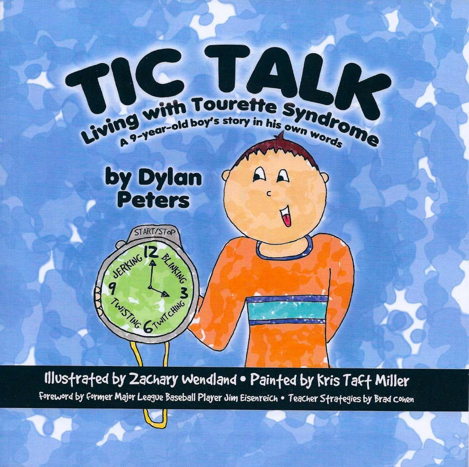 Read Online Tic Talk: Living with Tourette Syndrome, A 9-Year-Old Boy's Story in His Own Words PDF