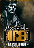 Accidentally Hired (Enemies to Lovers Romance Book 1)