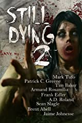 Still Dying 2 (Dying Days) Kindle Edition