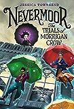 Nevermoor: The Trials of Morrigan Crow (Nevermoor Series Book 1)