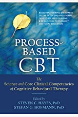 Process-Based CBT: The Science and Core Clinical Competencies of Cognitive Behavioral Therapy Kindle Edition