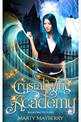 Crystal Wing Academy: Book One: Outling Kindle Edition