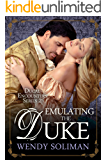 Emulating the Duke (Ducal Encounters Series 2 Book 6)