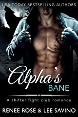 Alpha's Bane: A Shifter Fight Club Romance (Bad Boy Alphas Book 9) Kindle Edition