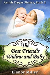 Fairfield Amish Romance: The Best Friend's Widow and Baby (Amish Troyer Sisters Book 2)