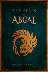 The Seals of Abgal (A Guardians of the Seals Tale Book 1) Kindle Edition