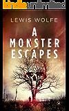 A Monster Escapes