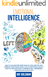 Emotional Intelligence: Why it Can Matter More Than IQ. For a Better Life, improve Your Social Skills, EQ 2.0, Emotional Agility. How to Use Emotions to ... Self-Awareness, Communicate Effectively