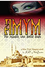 AMYM: The Mamluk Who Defied Death (New York Vampire) Kindle Edition