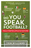 Do You Speak Football?: A Glossary of Football Words and Phrases from Around the World (English Edition)
