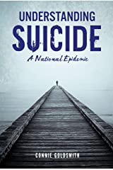 Understanding Suicide: A National Epidemic Library Binding