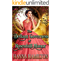 The Defiant Governess of Rosenhill Manor: A Historical Regency Romance Novel
