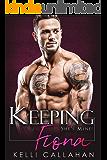 Keeping Fiona: Possessive Alpha Romance (She's Mine! Book 1)