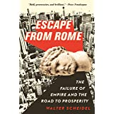 Escape from Rome: The Failure of Empire and the Road to Prosperity (The Princeton Economic History of the Western World)