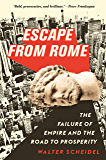 Escape from Rome: The Failure of Empire and the Road to Prosperity (The Princeton Economic History of the Western World Book 94) (English Edition)