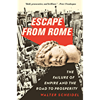 Escape from Rome: The Failure of Empire and the Road to Prosperity (The Princeton Economic History of the Western World…